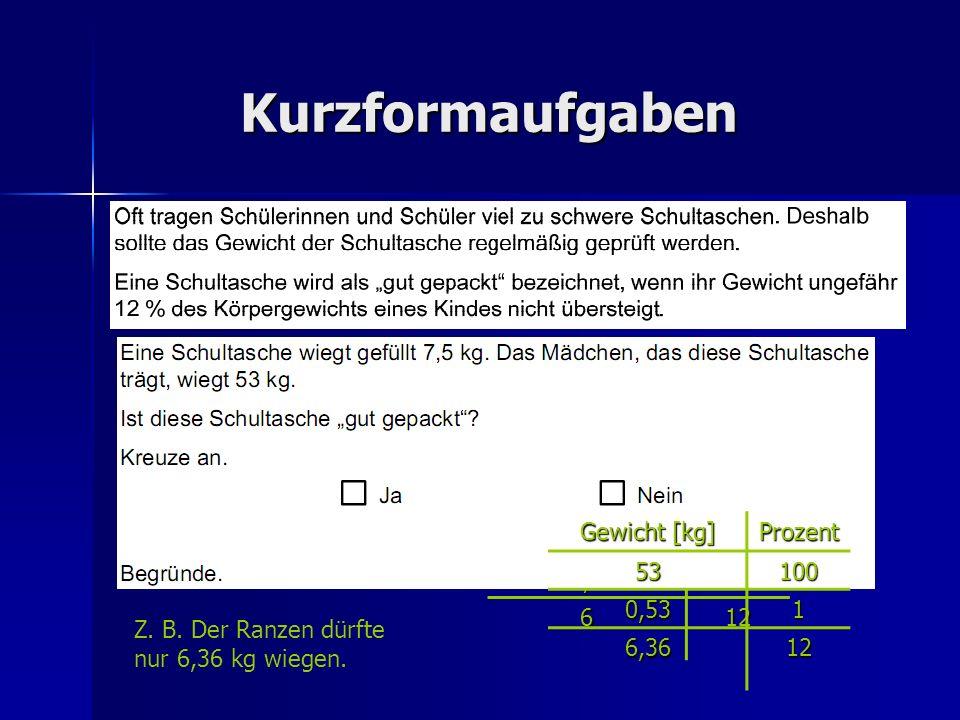 Kurzformaufgaben Gewicht [kg] Prozent 50 100 0,5 1 6 12 6 kg